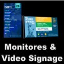 Monitores, Video Signage